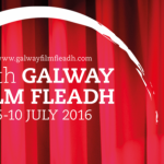 Galway Film Fleadh 2016 – Abundance of Irish Talent