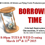BORROWED TIME –  Theatre Production    March 10th & 11th, 2015!