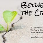"""Between the Cracks""  – Performance March 13th & 14th, 2017"